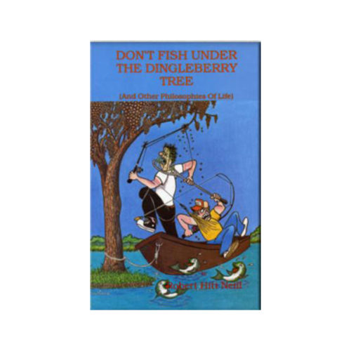 Don't Fish Under the Dingleberry Tree Book Cover