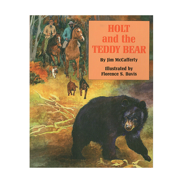 Holt and the Teddy Bear- Book- James T. McCafferty