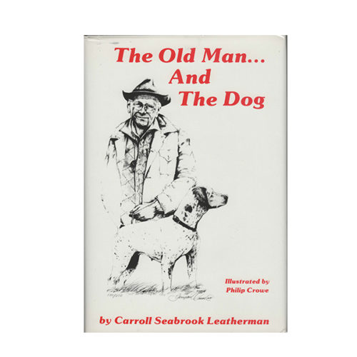 The Old Man and the Dog - Book Carroll Leatherman